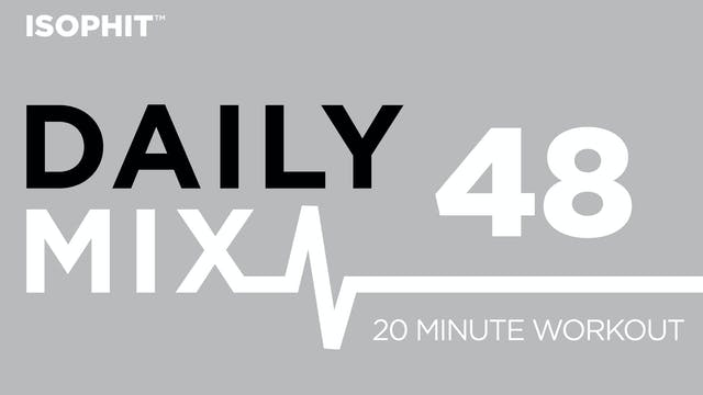 The Daily Mix #48 - 20 Minute Workout!