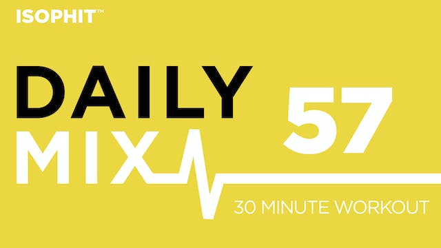 The Daily Mix #57 - 30 Minute Workout!
