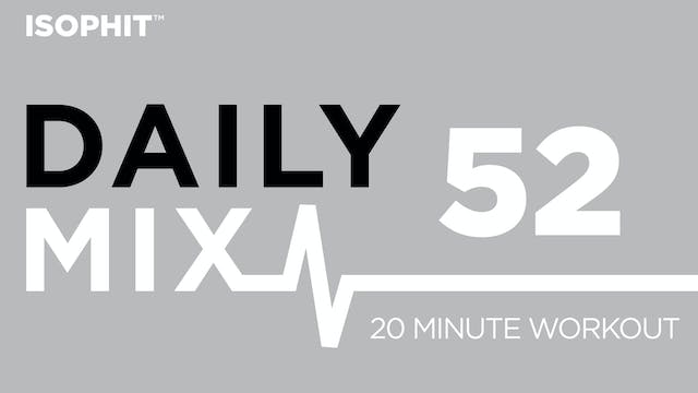 The Daily Mix #52 - 20 Minute Workout!