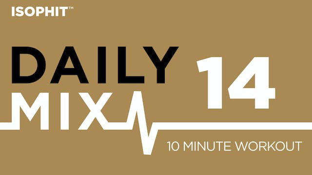 The Daily Mix #14 - 10 Minute Workout