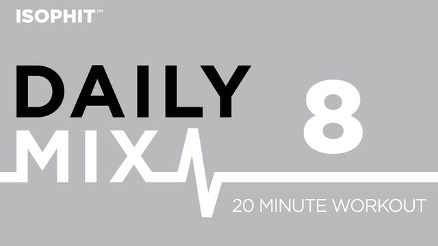 The Daily Mix #8 - 20 Minute Workout