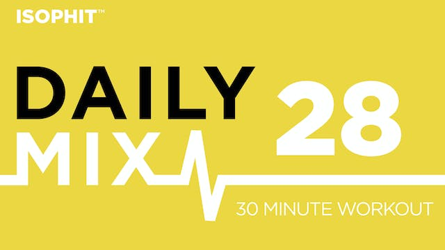 The Daily Mix #28 - 30 Minute Workout!
