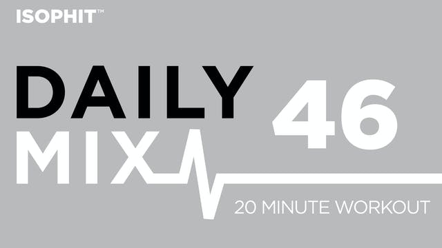 The Daily Mix #46 - 20 Minute Workout!