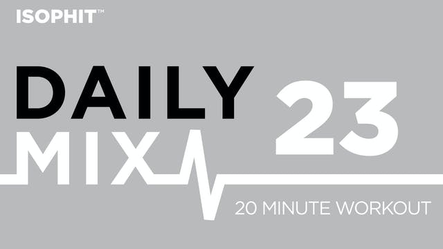 The Daily Mix #23 - 20 Minute Workout