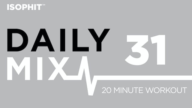 The Daily Mix #31 - 20 Minute Workout!