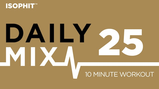 The Daily Mix #25 - 10 Minute Workout!