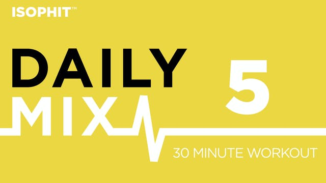 The Daily Mix #5 - 30 Minute Workout