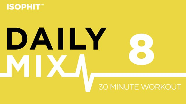 The Daily Mix #8 - 30 Minute Workout