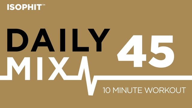 The Daily Mix #45 - 10 Minute Workout!