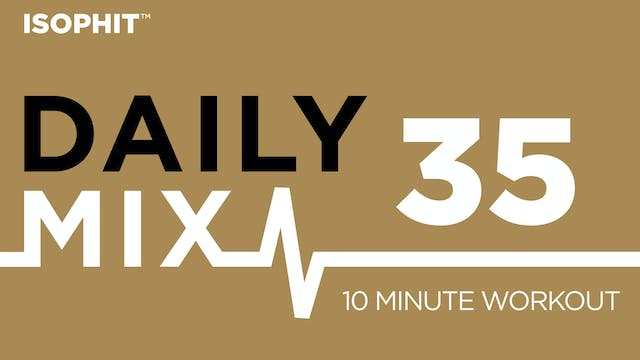 The Daily Mix #35 - 10 Minute Workout!