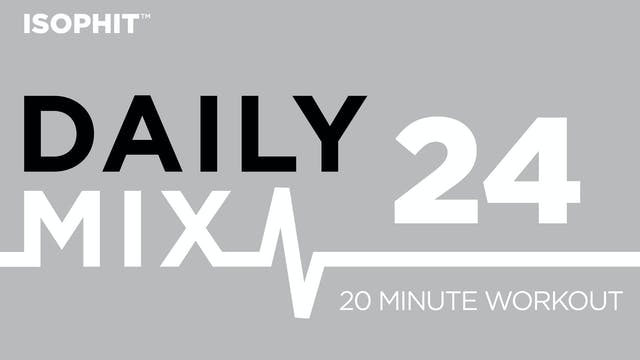 The Daily Mix #24 - 20 Minute Workout!