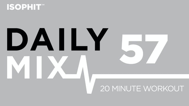 The Daily Mix #57 - 20 Minute Workout!