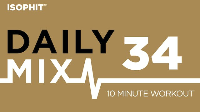 The Daily Mix #34 - 10 Minute Workout