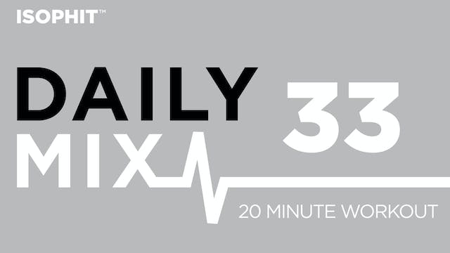 The Daily Mix #33 - 20 Minute Workout!