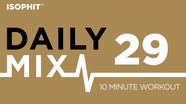 The Daily Mix #29 - 10 Minute Workout!