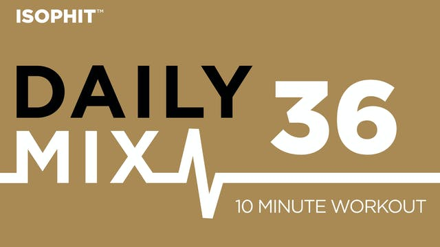 The Daily Mix #36 - 10 Minute Workout!