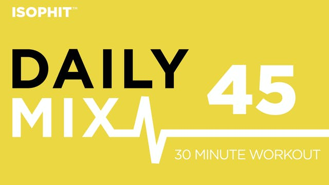 The Daily Mix #45 - 30 Minute Workout!