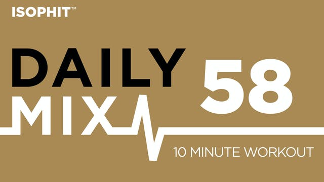 The Daily Mix #58 - 10 Minute Workout!