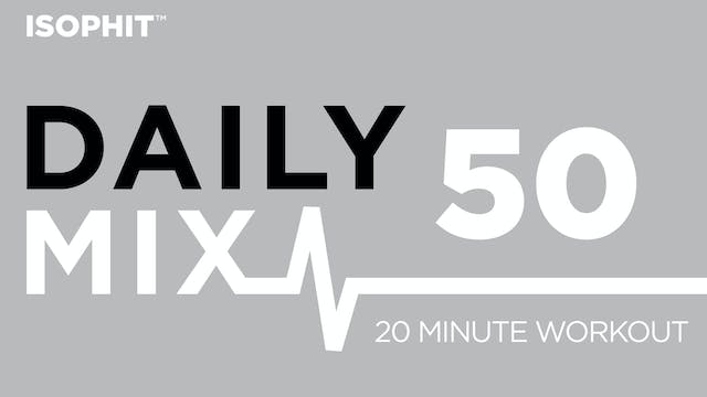 The Daily Mix #50 - 20 Minute Workout!