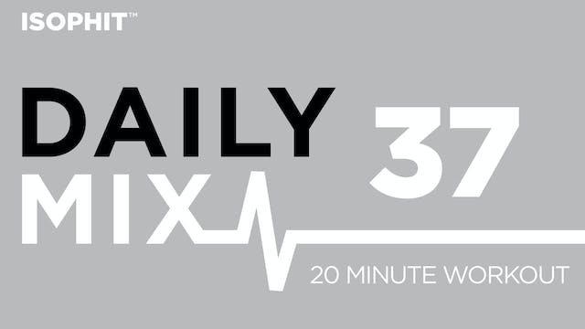 The Daily Mix #37 - 20 Minute Workout!