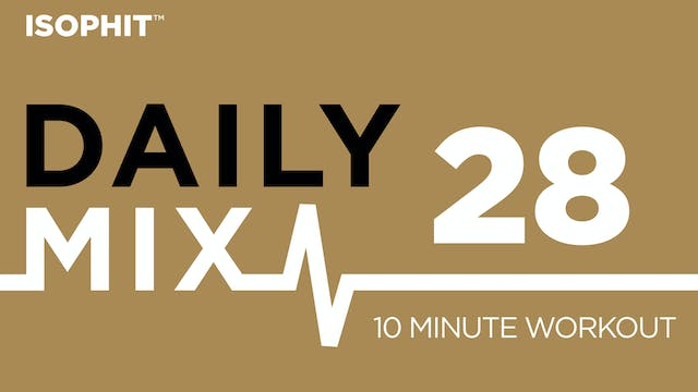 The Daily Mix #28 - 10 Minute Workout!