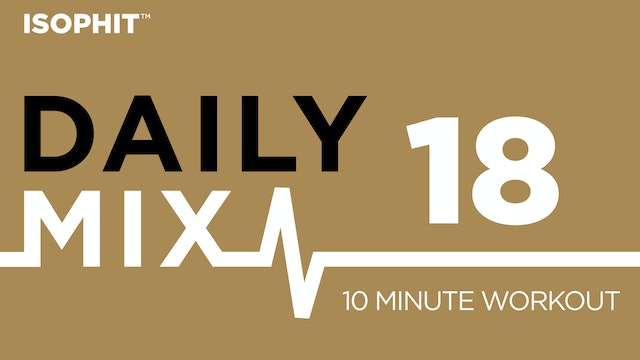 The Daily Mix #18 - 10 Minute Workout