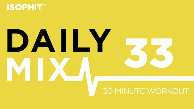The Daily Mix #33 - 30 Minute Workout!