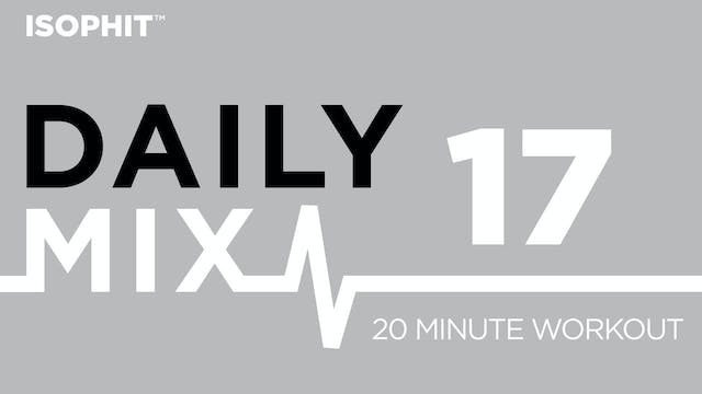 The Daily Mix #17 - 20 Minute Workout