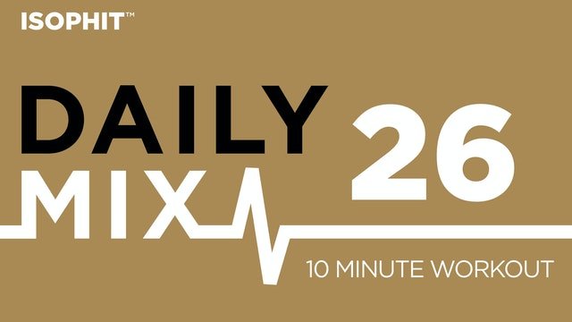 The Daily Mix #26 - 10 Minute Workout!