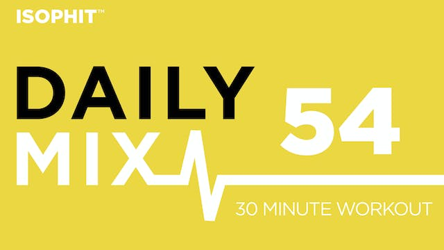 The Daily Mix #54 - 30 Minute Workout!