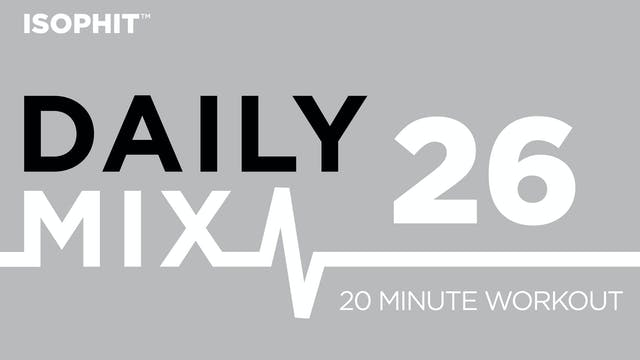 The Daily Mix #26 - 20 Minute Workout!