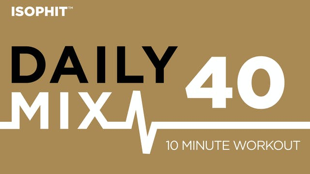 The Daily Mix #40 - 10 Minute Workout!
