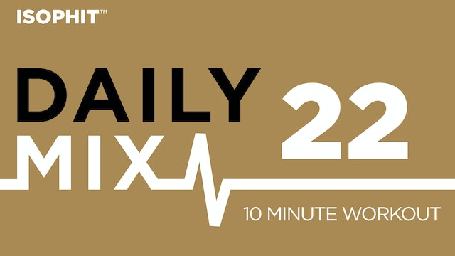 The Daily Mix #22 - 10 Minute Workout
