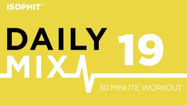 The Daily Mix #19 - 30 Minute Workout