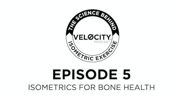 Zero Velocity #5 - Isometrics for Bone Health