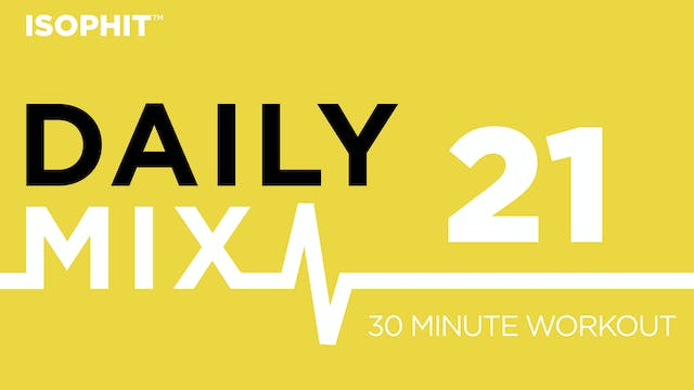 The Daily Mix #21 - 30 Minute Workout