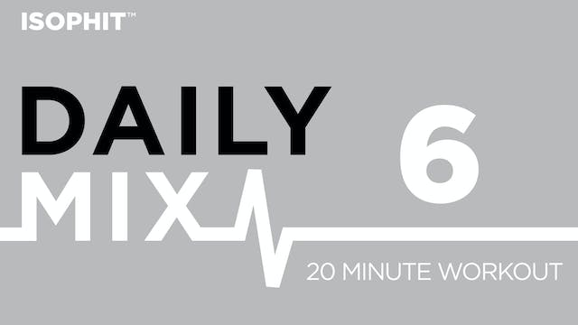 The Daily Mix #6 - 20 Minute Workout