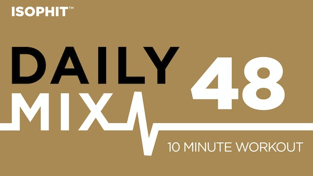 The Daily Mix #48 - 10 Minute Workout!