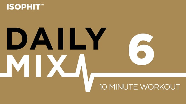 The Daily Mix #6 - 10 Minute Workout
