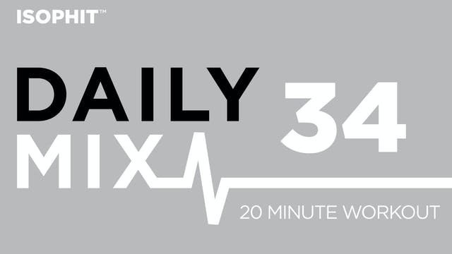 The Daily Mix #34 - 20 Minute Workout