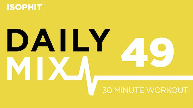 The Daily Mix #49 - 30 Minute Workout!