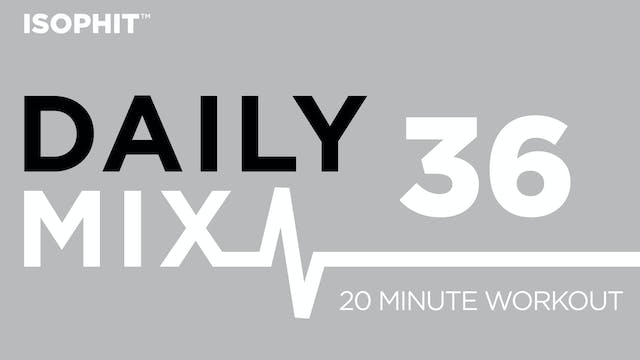 The Daily Mix #36 - 20 Minute Workout!