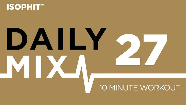 The Daily Mix #27 - 10 Minute Workout!