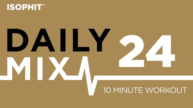 The Daily Mix #24 - 10 Minute Workout!