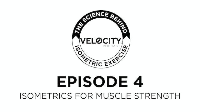 Zero Velocity #4 - Isometrics and Strength