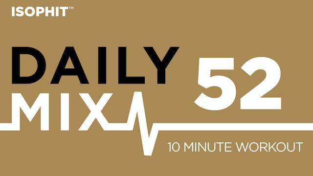 The Daily Mix #52 - 10 Minute Workout!