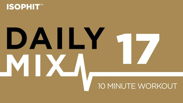 The Daily Mix #17 - 10 Minute Workout