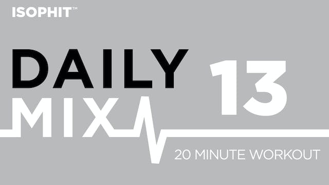 The Daily Mix #13 - 20 Minute Workout