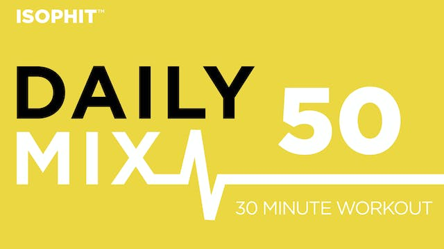 The Daily Mix #50 - 30 Minute Workout!