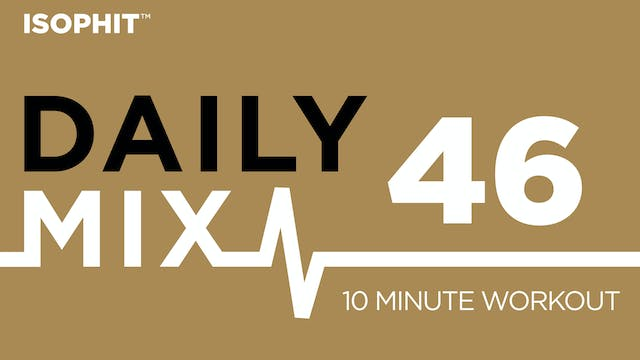 The Daily Mix #46 - 10 Minute Workout!